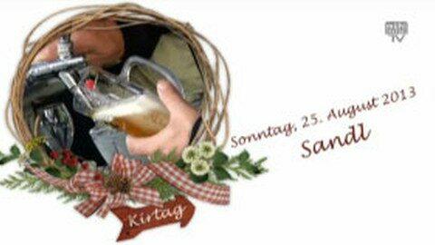 Ankündigung Kirtag in Sandl am 25.08.2013