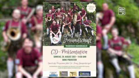 Traberger Hardbradler – CD Präsentation am 29.8.2021 auf der Burg Piberstein