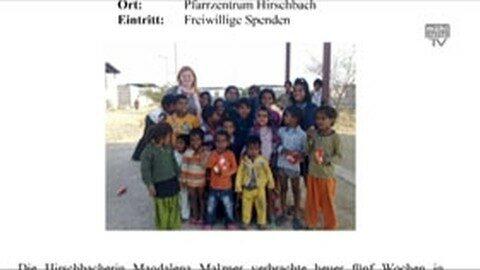 """Vortrag in Hirschbach: """"Meine Erlebnisse  in einem indischen Waisenhaus"""""""