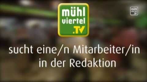 Mitarbeitersuche Mühlviertel TV