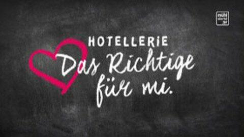 """""""Hotellerie – Das Richtige für mi"""""""