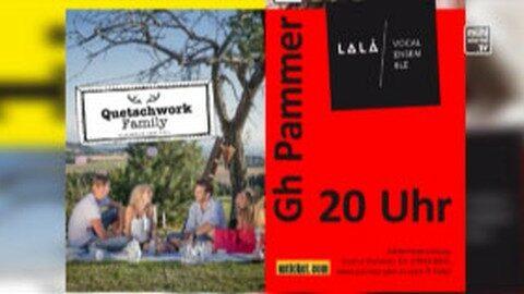 "Ankündigung Kabarett ""Oh mei, Du Österreich"" u. Konzert LÁLÁ im GH Pammer"