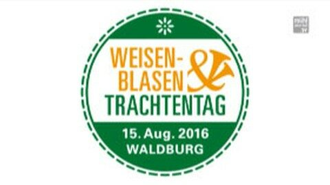 Ankündigung Weisenblasen und Trachtentag am 15.8.2016 in Waldburg