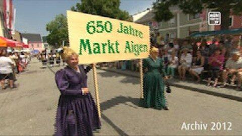 Rückblick: 650 Jahre Markt Aigen