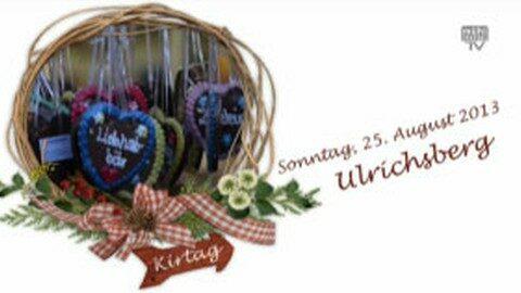 Ankündigung Kirtag in Ulrichsberg am 25.08.2013