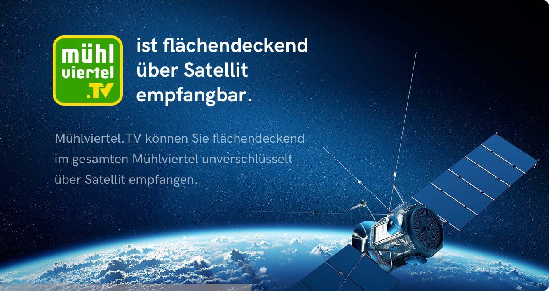 Mühlviertel.TV ist flächendeckend über Satellit empfangbar.